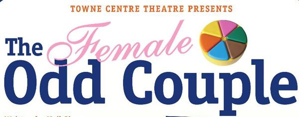 The Female Odd Couple plays now at Towne Centre Theatre